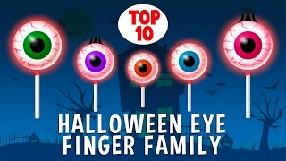 Halloween Eye Finger Family Song | Top 10 Halloween Finger Family Songs | Daddy Finger Rhyme