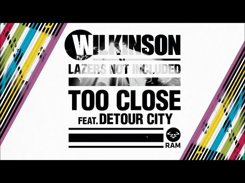 Wilkinson - Too Close ft. Detour City (Original mix)