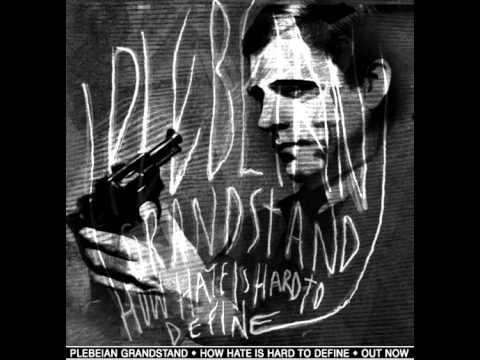 Plebeian Grandstand - Nice Days Are Weak