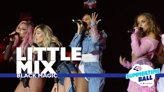 Little Mix - 'Black Magic'  (Live At Capital's Summertime Ball 2017)
