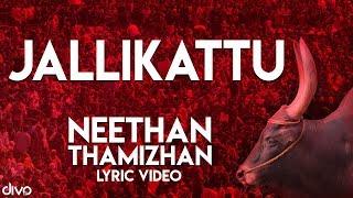 Jallikattu - Neethan Thamizhan (Lyric Video) | Ramesh Vinayakam | Kavi Varman | Santhosh