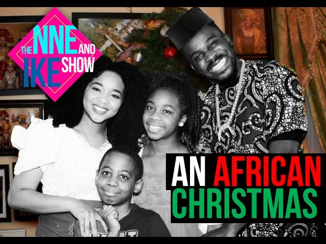 The Nne and Ike Show Presents: An African Christmas