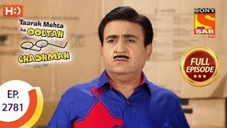 Taarak Mehta Ka Ooltah Chashmah - Ep 2781 - Full Episode - 24th July, 2019