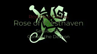 Rose of Westhaven - Session 13.5