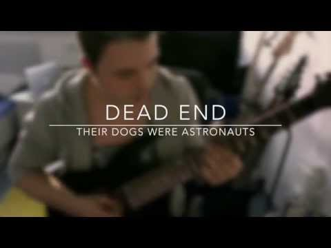 Their Dogs Were Astronauts - Dead End