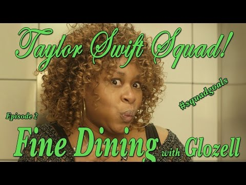 Taylor Swift Squad - Ep2: Fine Dining