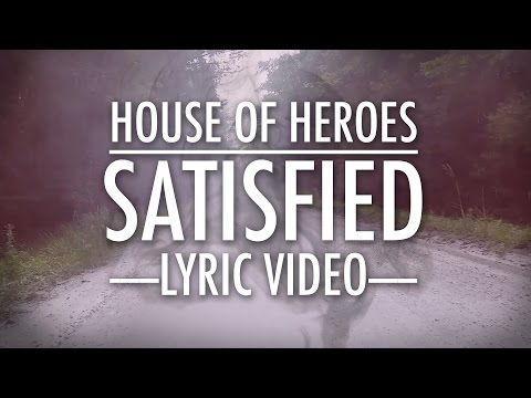 House Of Heroes - Satisfied