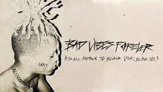 XXXTENTACION feat. blink-182 - IT'S ALL FADING TO BLACK (Audio)