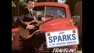 Larry Sparks - I've Just Seen the Rock of Ages