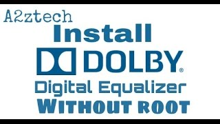 Install Dolby digital equalizer on android Without Root