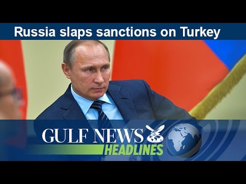 Russia slaps sanctions on Turkey - GN Headlines