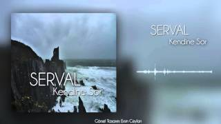 Serval -  Kendine Sor(Official Audio)