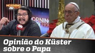 A opinião do youtuber de direita Bernardo Küster sobre o Papa Francisco
