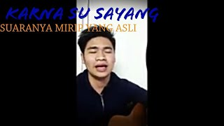 Karna Su Sayang - Near Feat Dian ( Cover By Me)