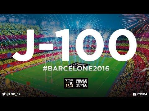 Barcelone 2016 - J-100 avant la finale historique du TOP 14  !
