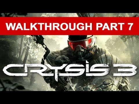 Crysis 3 Walkthrough - Part 7 HD 1080p No Commentary Xbox 360 Gameplay