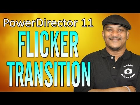 The Flicker Transition Effect - Cyberlink PowerDirector 11 Ultimate