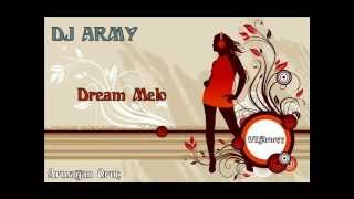 Dj Army - Dream Melo (Bubling - Melody By : DJ Tuncay)