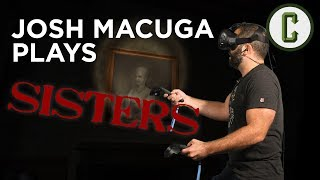 Sisters VR Horror Game Playthrough with Josh Macuga | Collider