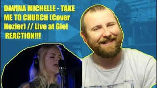 DAVINA MICHELLE - TAKE ME TO CHURCH (Cover Hozier) // Live at Giel REACTION!!