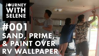 Sand, Prime, & Paint Over RV Wallpaper | JOURNEY WITH SELENE | EP. 001