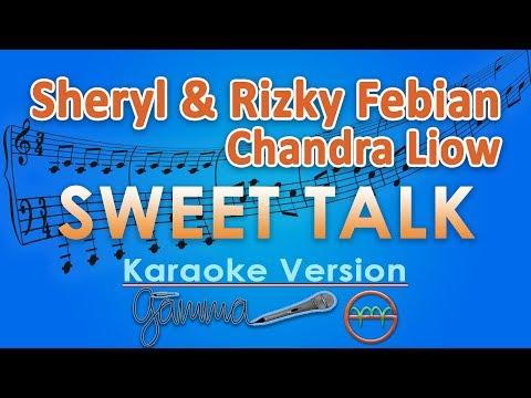 Sheryl Sheinafia & Rizky Febian feat Chandra Liow - Sweet Talk (Karaoke Lirik Tanpa Vokal) by GMusic
