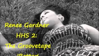 Renee Gardner  BETTER   HipHopSoul2: The Groovetape