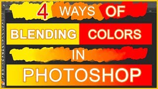 4 Ways Of Blending Colors In Photoshop | TUTORIAL | How To Blend Colors