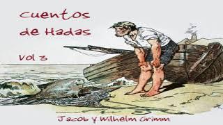 Cuentos de Hadas, Vol. 3   Jacob & Wilhelm Grimm   Children's Fiction, Myths   Talkingbook   2/2