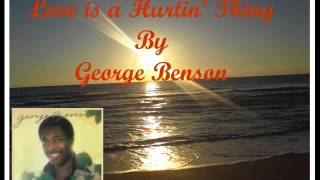 Watch George Benson Love Is A Hurtin Thing video