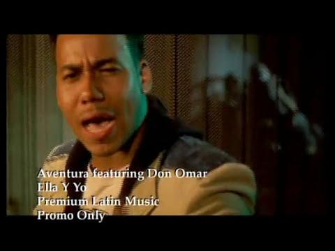 Aventura feat. Don Omar -Ella y Yo (HD) Mejor Calidad
