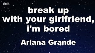 Break Up With Your Girlfriend I 39 M Bored Ariana Grande Karaoke No Guide Melody Instrumental