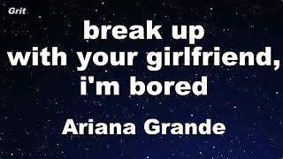 Baixar break up with your girlfriend, i'm bored - Ariana Grande Karaoke 【No Guide Melody】 Instrumental