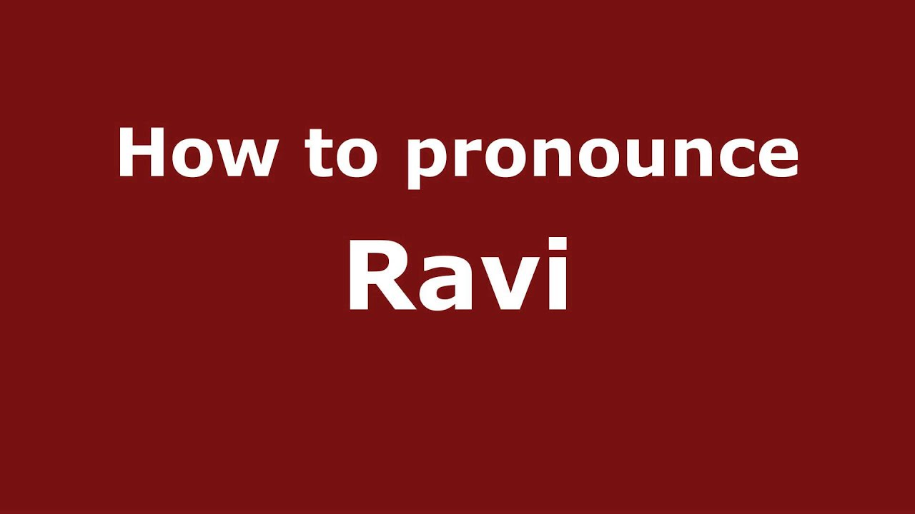 Ravi Name How to Pronounce Ravi