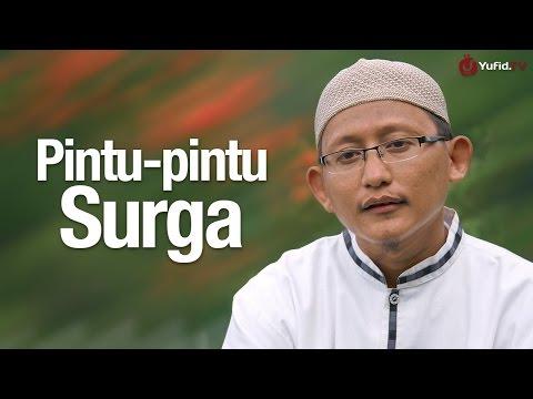Ceramah Singkat: Pintu Surga - Ustadz Abu Yahya Badru Salam, Lc.
