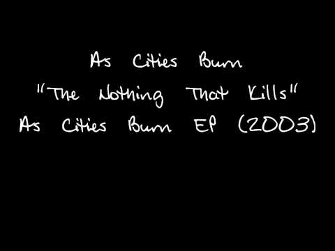 As Cities Burn - The Nothing That Kills