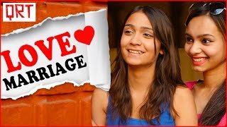 Love Marriage Vs Arranged Marriage | Live in Relationships in India | Quick Reaction Team