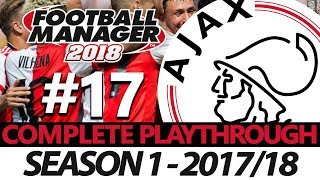 AJAX   #17   CLASH OF THE TITANS   FOOTBALL MANAGER 2018