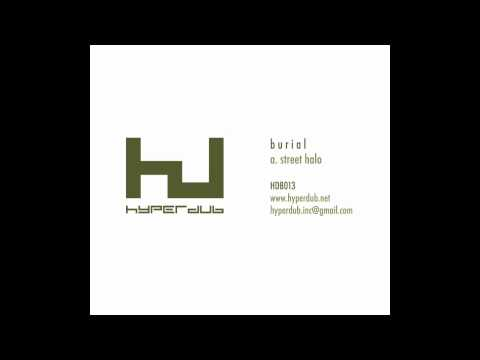 Burial- Street Halo (hq)