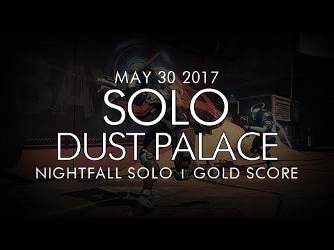 Destiny -  Solo Dust Palace Nightfall (Gold) - May 30, 2017 - Weekly Nightfall Solo