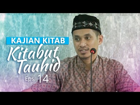 Kajian Rutin: Kitab Tauhid 14 - Ustadz Muhammad Abduh Tuasikal, M.Sc