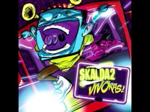 Skalda2- VIVOras! (Album Completo/Full Album)