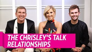 Todd, Savannah and Chase Chrisley Talk Reality TV Relationships