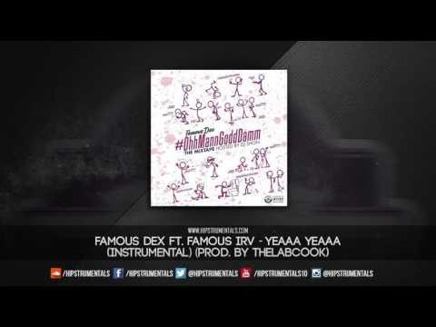 Famous Dex - Yeaaa Yeaaa [Instrumental] (Prod. By TheLabCook) + DL via @Hipstrumentals