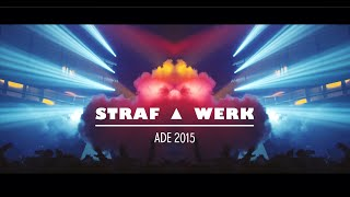 Official Aftermovie STRAF_WERK - ADE 2015