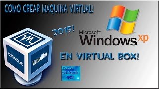 Como Instalar Windows Xp! en Maquina Virtual! con Virtual Box! 2015