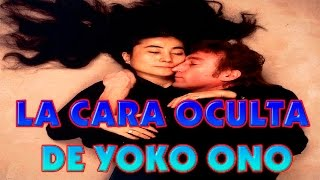 LA CARA OCULTA DE YOKO ONO (THE DARK SIDE OF YOKO ONO)