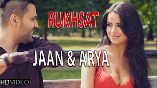 RUKHSAT | JAAN & ARYA | New Hindi Songs 2015