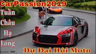 CarPassion2019 | 20 chiếc Siêu Xe và tổng giá trị 300 tỷ nối đuôi tiến vào Hạ Long dự đại hội Moto
