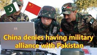 China denies having military alliance with Pakistan